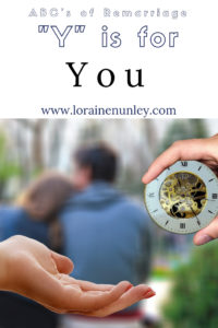 """Y"" is for You - ABC's of Remarriage @lorainenunley"