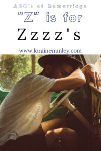 """Z"" is for Zzzz's - ABC's of Remarriage @lorainenunley"