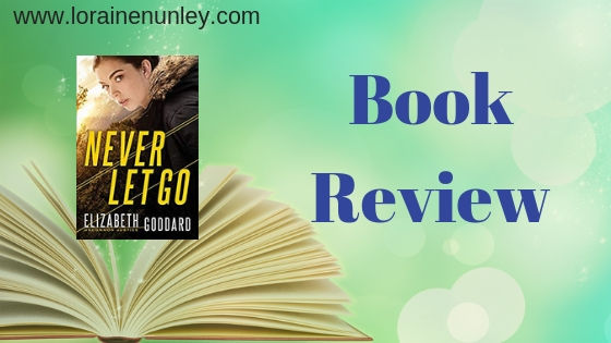 Book Review: Never Let Go by Elizabeth Goddard