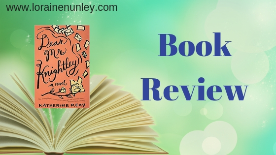 Book Review: Dear Mr. Knightley by Katherine Reay