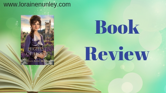 Highest of Hopes by Susan Anne Mason | Book Review by Loraine Nunley #BookReview @lorainenunley