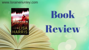 Pursued by Lisa Harris | Book Review by Loraine Nunley #BookReview @lorainenunley