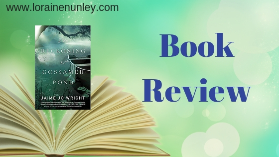 Book Review: The Reckoning at Gossamer Pond by Jaime Jo Wright