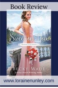 Giveaway at Loraine Nunley's website: Sweet on You by Becky Wade #SweetonYouTour #BookReview