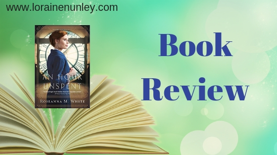 Book Review: An Hour Unspent by Roseanna M White