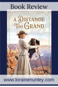 A Distance Too Grand by Regina Scott | Book Review by Loraine Nunley #bookreview