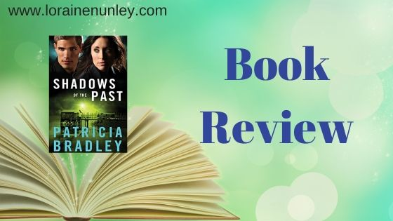 Shadows of the Past by Patricia Bradley | Book review by Loraine Nunley #bookreview