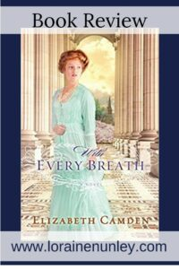 With Every Breath by Elizabeth Camden | Book review by Loraine Nunley #bookreview