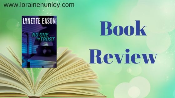 Book Review: No One To Trust by Lynette Eason