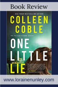 One Little Lie by Colleen Coble | Book Review by Loraine Nunley #bookreview