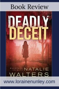 Deadly Deceit by Natalie Walters | Book Review by Loraine Nunley #bookreview