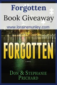 Giveaway at Loraine Nunley's website: Forgotten by Don and Stephanie Prichard #bookgiveaway