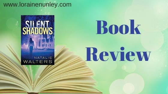 Silent Shadows by Natalie Walters | Book Review by Loraine Nunley #bookreview