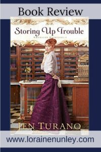 Storing Up Trouble by Jen Turano | Book review by Loraine Nunley #bookreview