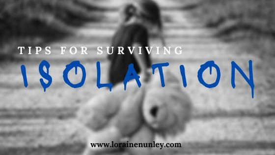 Tips for surviving isolation | lorainenunley.com