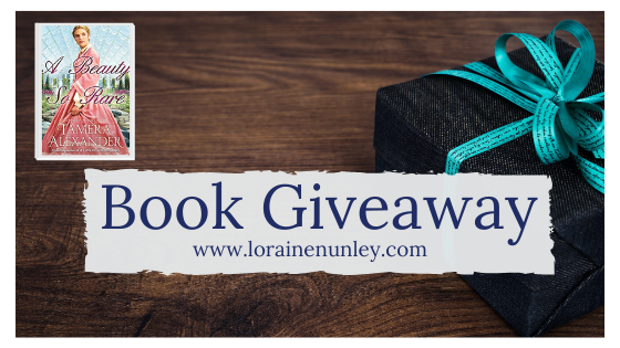 Giveaway at Loraine Nunley's website: A Beauty So Rare by Tamera Alexander #bookgiveaway