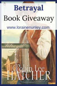 Giveaway at Loraine Nunley's website: Betrayal by Robin Lee Hatcher #bookgiveaway