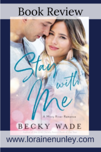Stay with Me by Becky Wade | Book review by Loraine Nunley #bookreview