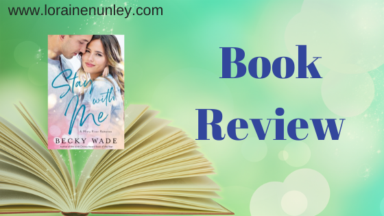 Book Review: Stay with Me by Becky Wade (Plus Giveaway)