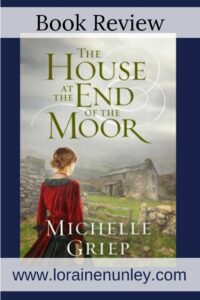 The House at the End of the Moor by Michelle Griep | Book review by Loraine Nunley #bookreview