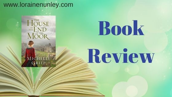 Book Review: The House at the End of the Moor by Michelle Griep