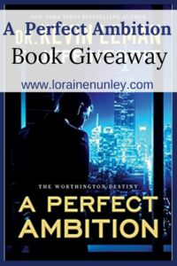 Giveaway at Loraine Nunley's website: A Perfect Ambition by Dr. Kevin Leman & Jeff Nesbit #bookgiveaway