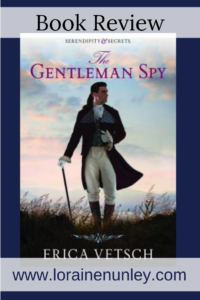 The Gentleman Spy by Erica Vetsch | Book review by Loraine Nunley