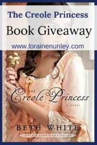 Giveaway at Loraine Nunley's website: The Creole Princess by Beth White #bookgiveaway