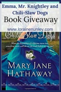 Giveaway at Loraine Nunley's website: Emma, Mr. Knightley and Chili-Slaw Dogs by Mary Jane Hathaway #bookgiveaway