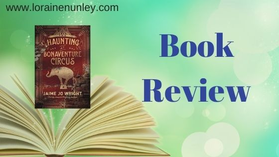 Book Review: The Haunting at Bonaventure Circus by Jaime Jo Wright