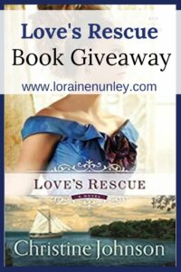 Giveaway at Loraine Nunley's website: Love's Rescue by Christine Johnson #bookgiveaway