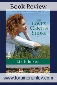 On Love's Gentle Shore by Liz Johnson | Book review by Loraine Nunley #bookreview
