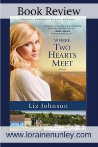 Where Two Hearts Meet by Liz Johnson | Book review by Loraine Nunley
