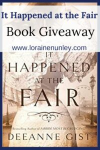 Giveaway at Loraine Nunley's website: It Happened at the Fair by Deeanne Gist | #bookgiveaway