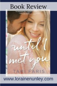 Until I Met You by Tari Faris | Book Review by Loraine Nunley #bookreview