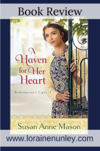 A Haven for Her Heart by Susan Anne Mason | Book review by Loraine Nunley #bookreview