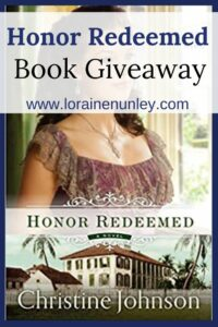 Giveaway at Loraine Nunley's website: Honor Redeemed by Christine Johnson #bookgiveaway