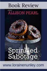 Sprinkled with Sabotage by Allison Pearl | Book review by Loraine Nunley #bookreview