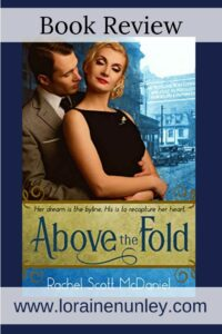 Above the Fold by Rachel Scott McDaniel | Book review by Loraine Nunley #bookreview