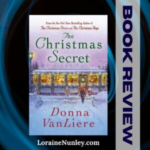 The Christmas Secret by Donna VanLiere | Book review by Loraine Nunley #bookreview