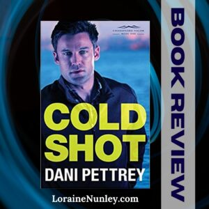 Cold Shot by Dani Pettrey | Book review by Loraine Nunley #bookreview