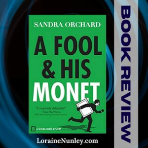 A Fool and His Monet by Sandra Orchard | Book Review by Loraine Nunley #bookreview