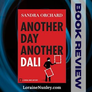 Another Day Another Dali by Sandra Orchard | Book review by Loraine Nunley #bookreview