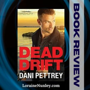 Dead Drift by Dani Pettrey | Book Review by Loraine Nunley #bookreview