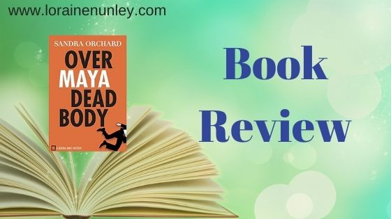 Book Review: Over Maya Dead Body by Sandra Orchard