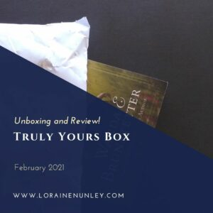 Unboxing and Review: Truly Yours Box (February 2021)