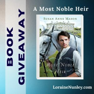 Giveaway at Loraine Nunley's website: A Most Noble Heir by Susan Anne Mason #bookgiveaway
