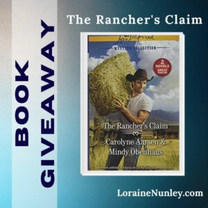 Giveaway at Loraine Nunley's website: The Rancher's Claim by Carolyne Aarsen and Mindy Obenhaus #bookgiveaway