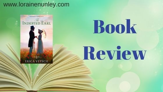 Book Review: The Indebted Earl by Erica Vetsch (Plus Giveaway)
