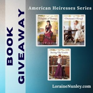 Giveaway at Loraine Nunley's website: American Heiresses series by Jen Turano #bookgiveaway